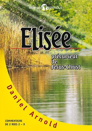 Elisée - Précurseur de Jésus-Christ