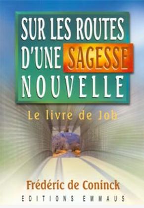 Sur les routes d'une sagesse nouvelle - Le livre de Job