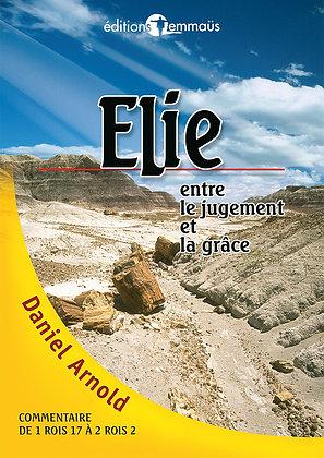Elie - Entre le jugement et la grâce