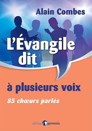Evangile dit à plusieurs voix (L') - 85 choeurs parlés