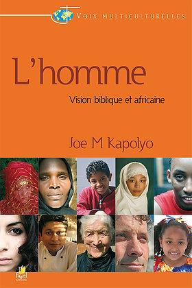 L'homme - Vision Biblique et africaine