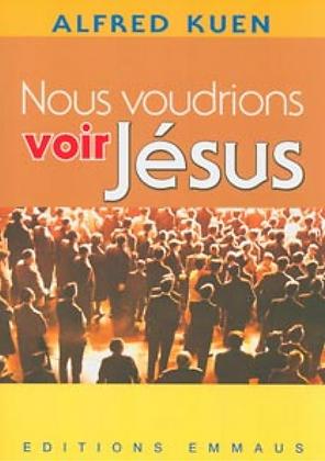 Nous voudrions voir Jésus