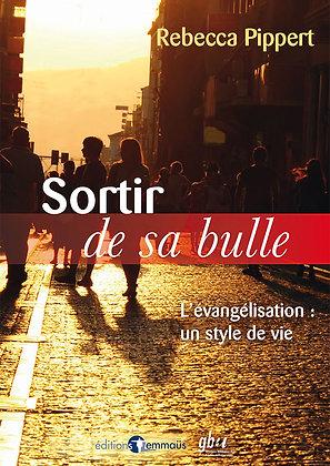 Sortir de sa bulle - L'évangélisation : un style de vie