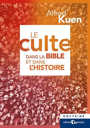 Culte dans la Bible et dans l'histoire (Le)