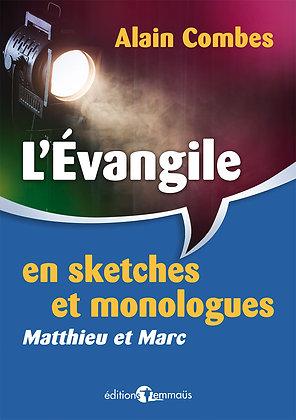 Evangile en sketches et monologues (L') - Matthieu et Marc