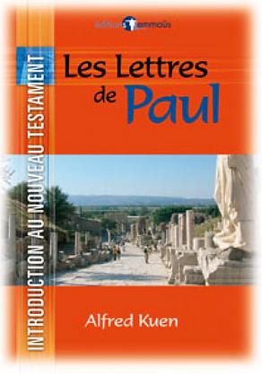Introduction au Nouveau Testament - Lettres de Paul (Les)