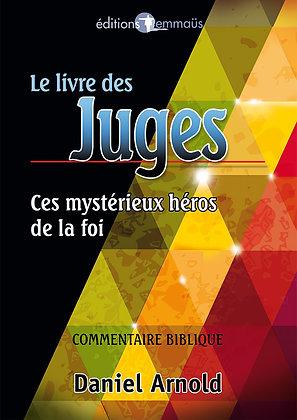 Livre des Juges (Le) - Ces mystérieux héros de la foi