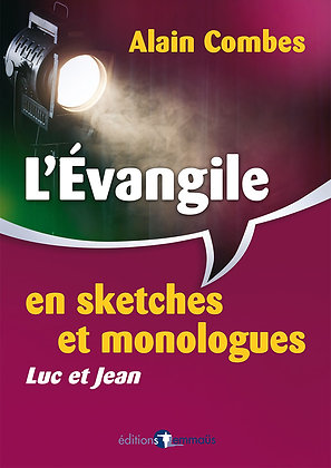 Evangile en sketches et monologues (L') - Luc & Jean