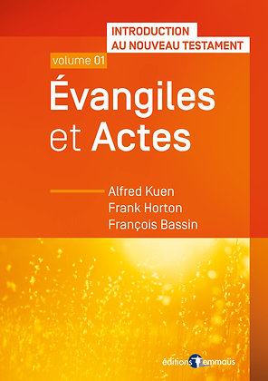 Evangiles & Actes - Introduction au Nouveau Testament, vol.1