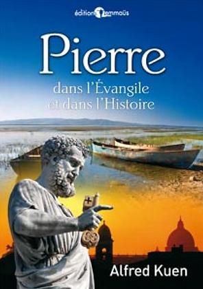 Pierre dans l'Évangile et dans l'Histoire