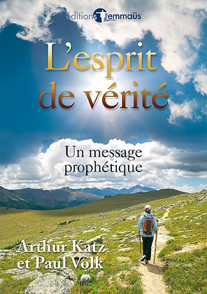 Esprit de vérité (L') - un message prophétique