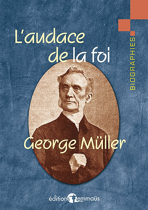 Audace de la foi (L') : George Müller