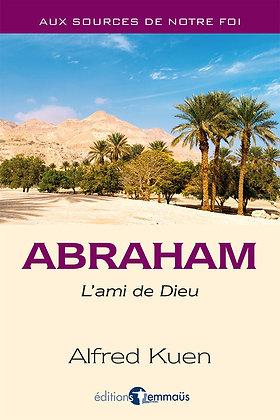 Abraham - L'ami de Dieu