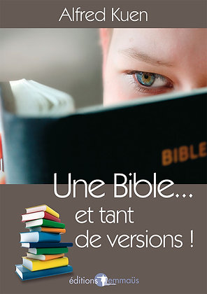 Bible et tant de versions (Une)