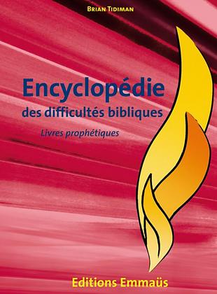 Encyclopédie des difficultés bibliques 4 - Les livres prophétiques