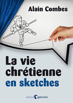 La vie chrétienne en sketches