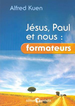 Jésus, Paul et nous : formateurs