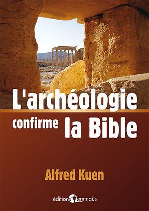 Archéologie confirme la Bible (L')