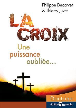 Croix (La) - Une puissance oubliée...