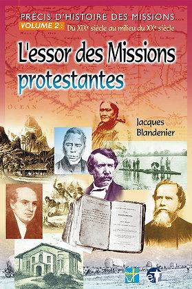Essor des Missions protestantes (L`) - Du XIXe au milieu du XXe siècle
