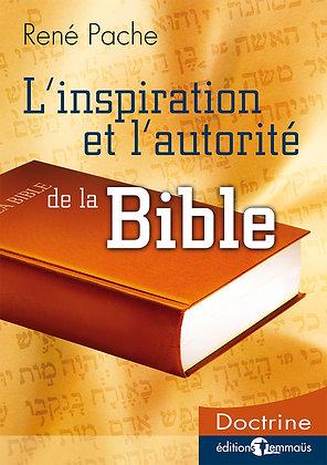 Inspiration et autorité de la Bible (L')