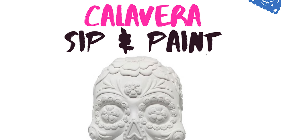 Calavera Sip & Paint (SOLD OUT)