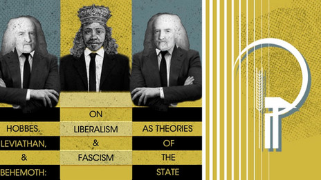 Hobbes, Leviathan, and Behemoth: On  Liberalism and Fascism as Theories of the State