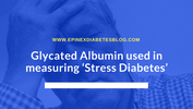 Glycated Albumin used in measuring 'Stress Diabetes'