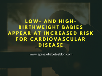 """Low- and high-birthweight babies appear at increased risk for cardiovascular disease"""