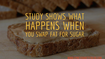 """Study shows what happens when you swap fat for sugar"""