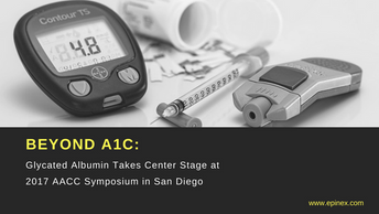 Beyond A1C: Glycated Albumin Takes Center Stage at 2017 AACC Symposium in San Diego
