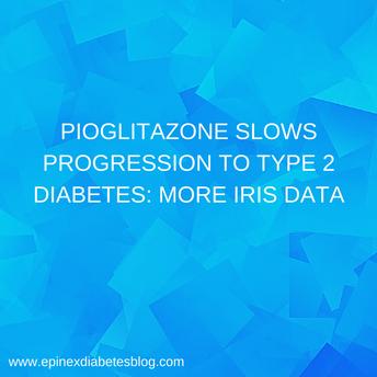"""""""Pioglitazone Slows Progression to Type 2 Diabetes: More IRIS Data"""""""