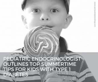 """Pediatric endocrinologist outlines top summertime tips for kids with Type 1 diabetes"""