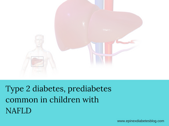"""Type 2 diabetes, prediabetes common in children with NAFLD"""