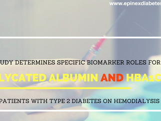 Study Determines Specific Biomarker Roles for Glycated Albumin and HbA1c in Patients with Type 2 Dia