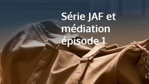 Série JAF et médiation épisode 1