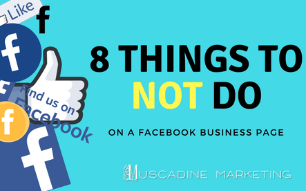 8 Things to NOT Do On a Facebook Business Page