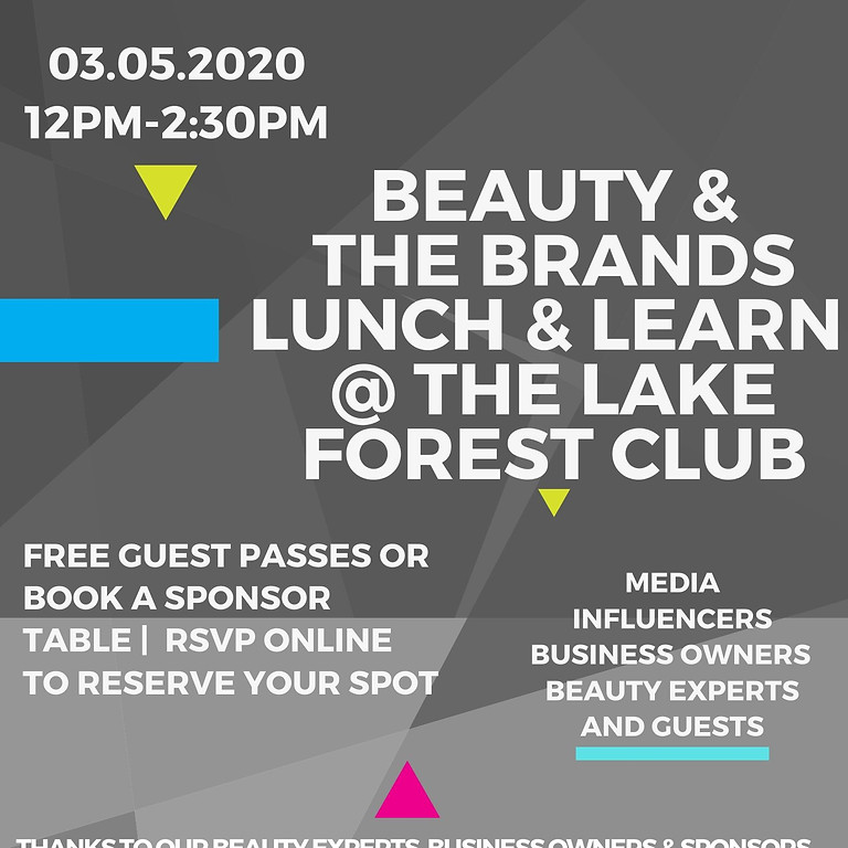 3.5.2020 12PM   BEAUTY & THE BRANDS LUNCH & LEARN LIVE @ THE LAKE FOREST CLUB
