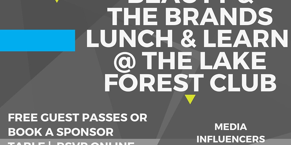 3.5.2020 12PM | BEAUTY & THE BRANDS LUNCH & LEARN LIVE @ THE LAKE FOREST CLUB