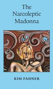 The Narcoleptic Madonna - Kim Fahner
