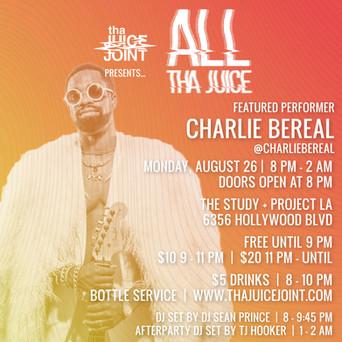 All-Tha-Juice-CHARLIE-BEREAL-flyer.JPG