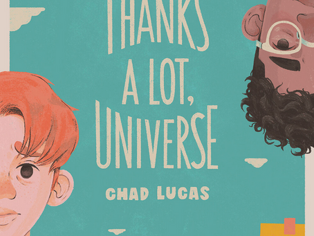 """""""Thanks A Lot, Universe"""" - Interview with author, Chad Lucas"""