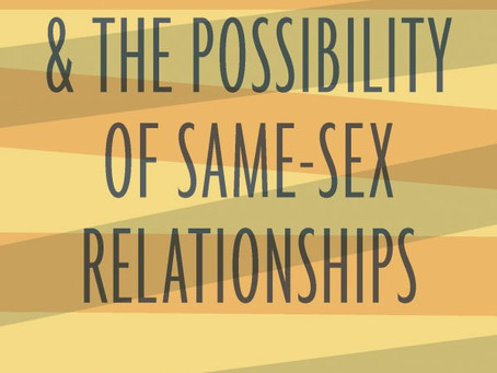 "Review: ""Scripture, Ethics & the Possibility of Same-Sex Relationships"""