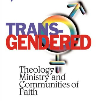Trans-Gendered: Theology, Ministry, and Communities of Faith