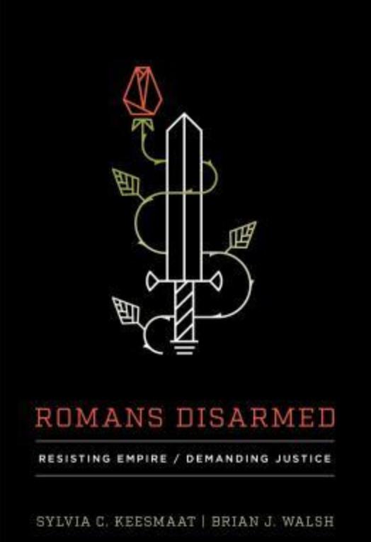 Romans Disarmed: Resisting Empire, Demanding Justice