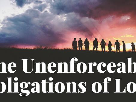 The Unenforceable Obligations of Love