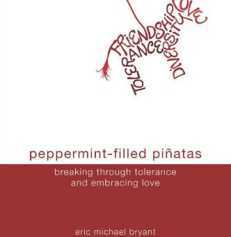 Peppermint-Filled Pinatas: Breaking Through Tolerance and Embracing Love