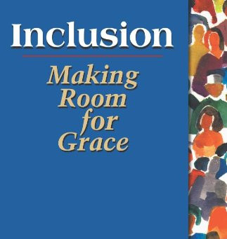 Inclusion: Making Room for Grace