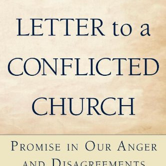 Love Letter to a Conflicted Church: Promise in Our Anger and Disagreements