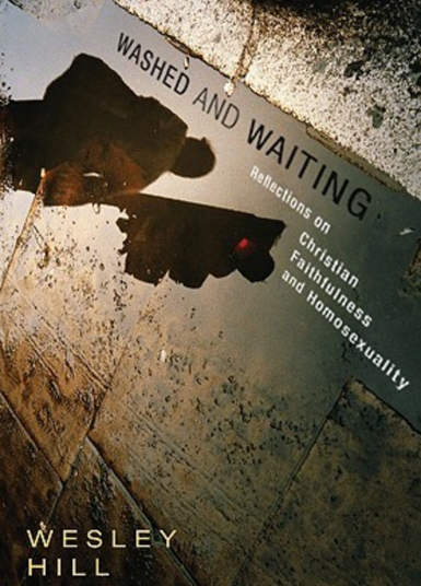 Washed and Waiting: Reflections on Christian Faithfulness and Homosexuality